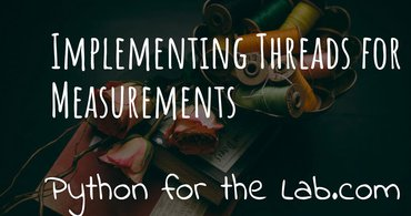 Implementing threads for measurements