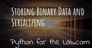 Storing binary data and serializing