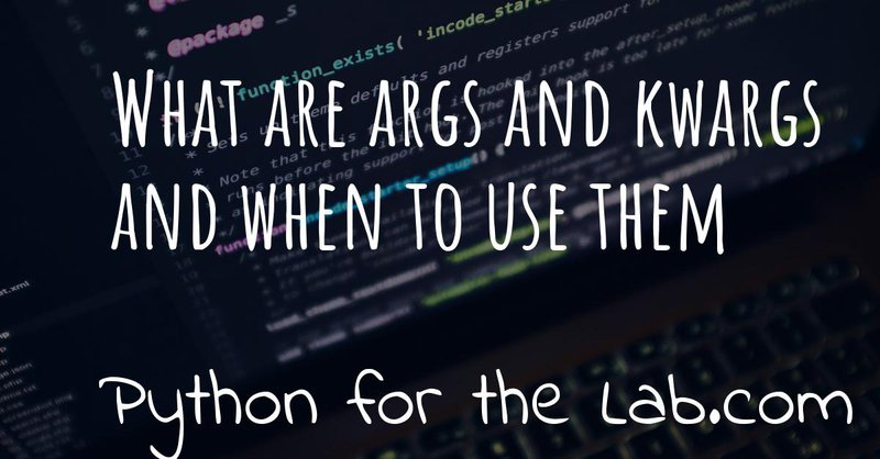 What are args and kwargs and when to use them