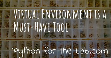 Virtual environment is a must-have tool
