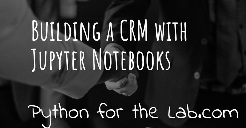 Building a CRM with Jupyter notebooks
