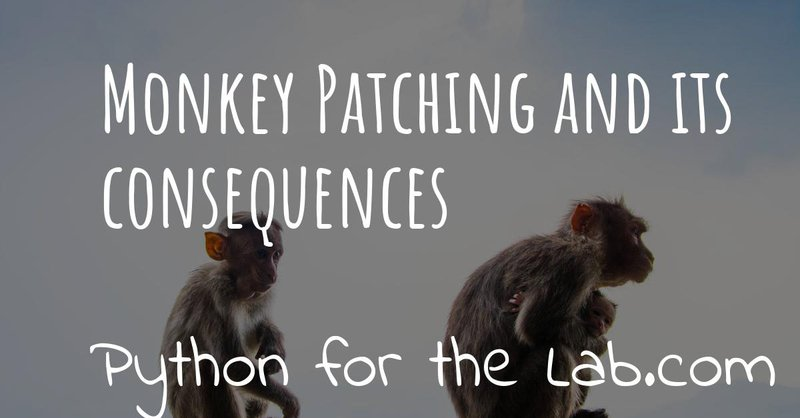 Monkey patching and its consequences