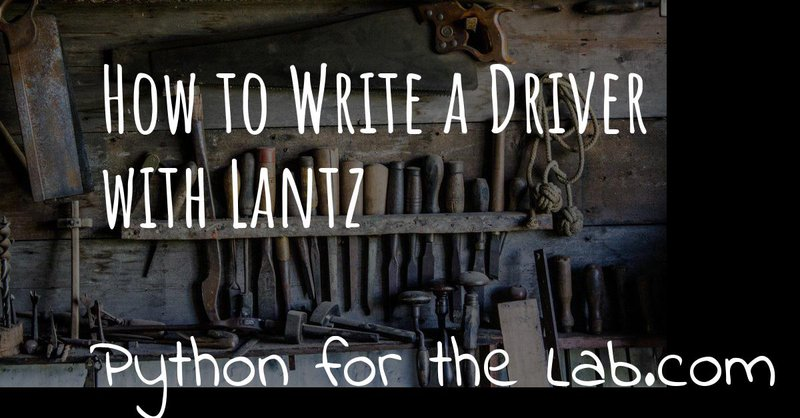 How to Write a Driver with Lantz